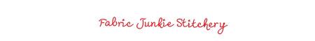 Fabric junkie stitchery